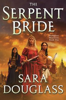 The Serpent Bride, Sara Douglass