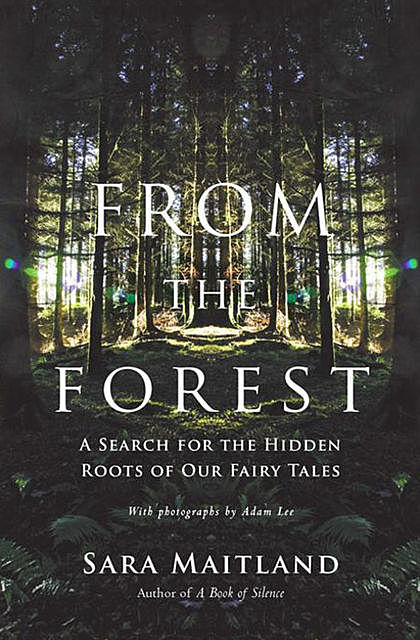 From the Forest, Sara Maitland
