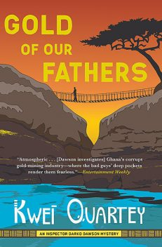 Gold of Our Fathers, Kwei Quartey