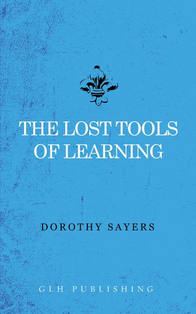 The Lost Tools of Learning, Dorothy Sayers