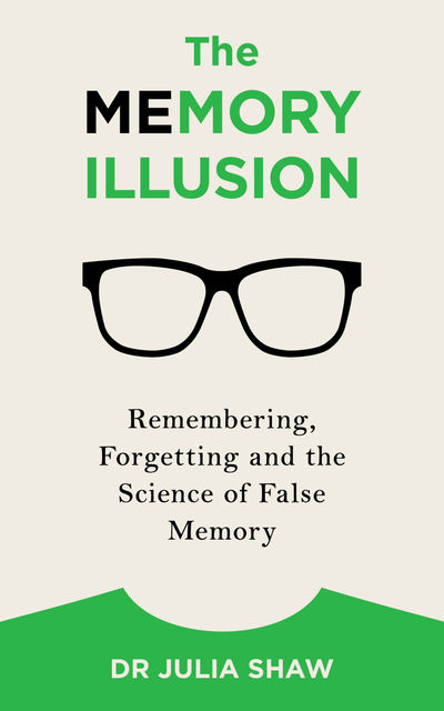 The Memory Illusion, Julia Shaw