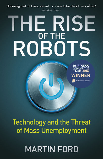 The Rise of the Robots, Martin Ford