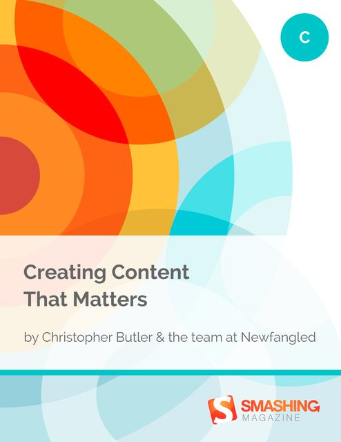 Creating Content That Matters, Christopher Butler, the Newfangled team