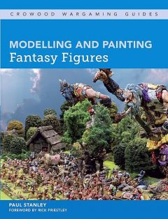 Modelling and Painting Fantasy Figures, Paul Stanley