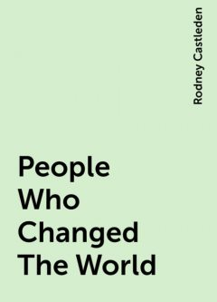 People Who Changed The World, Rodney Castleden