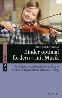 Kinder optimal fördern - mit Musik, Hans Günther Bastian