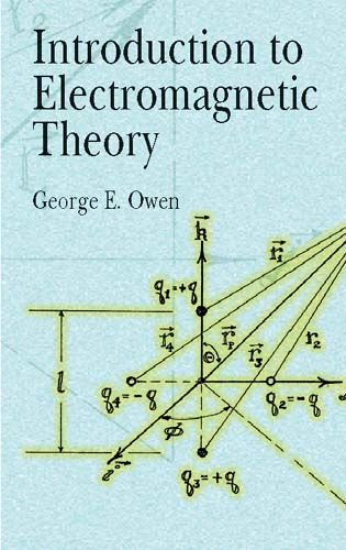 Introduction to Electromagnetic Theory, George E.Owen
