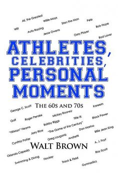 Athletes, Celebrities Personal Moments, Walt Brown