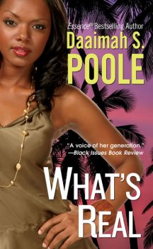 What's Real, Daaimah S. Poole