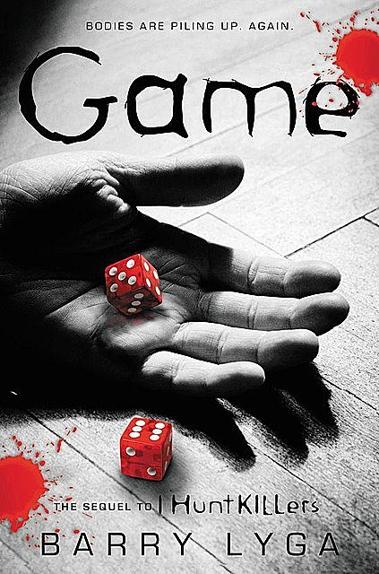 """Game: The Sequel to """"I Hunt Killers"""", Barry Lyga"""