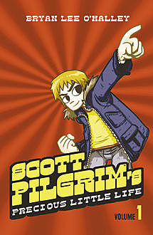 Scott's Pilgrim's Precious Little Life: Volume 1 (Scott Pilgrim), Bryan Lee O'Malley