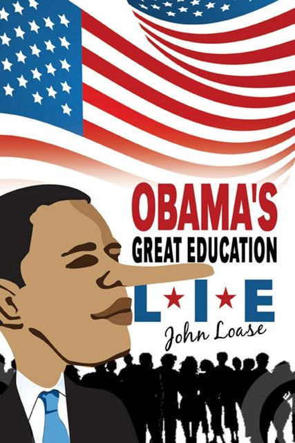 Obama's Great Lie, John Loase