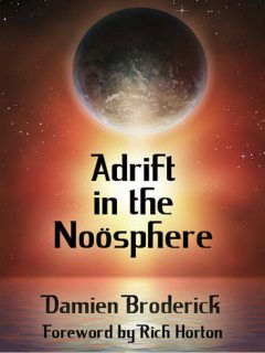 Adrift in the Noösphere, Damien Broderick