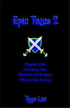Epic Tales 2: Magical Fables: Enchanting Tales: Adventure and Suspense: A Modern Epic Classic, Tygo Lee