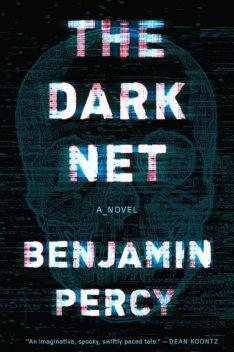 The Dark Net, Benjamin Percy