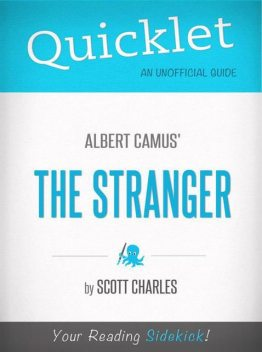 Quicklet on Albert Camus' The Stranger (CliffNotes-like Summary and Analysis), Scott Charles