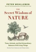 The Secret Wisdom of Nature, Peter Wohlleben