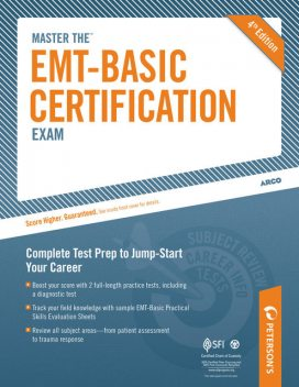 Master the EMT-Basic Certification Exam, Peterson's