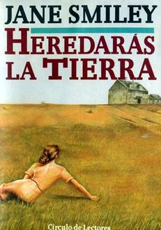 Heredarás La Tierra, Jane Smiley