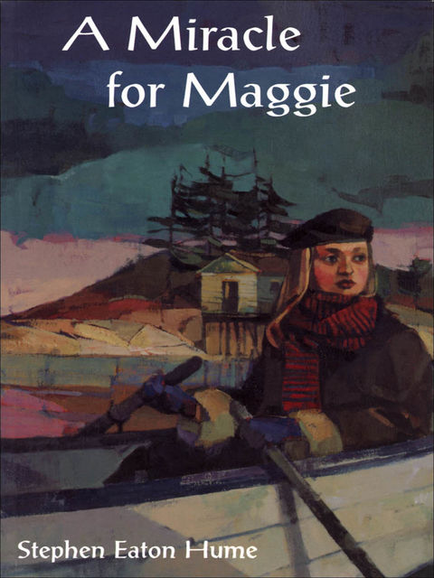 A Miracle for Maggie, Stephen Eaton Hume