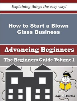 How to Start a Blown Glass Business (Beginners Guide), Noe Lash