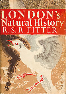 London's Natural History (Collins New Naturalist Library, Book 3), R.S.R.Fitter