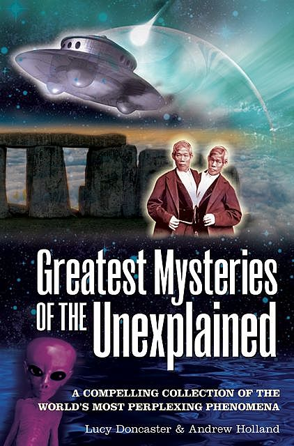 Greatest Mysteries of the Unexplained, Andrew Holland