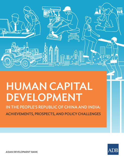 Human Capital Development in the People's Republic of China and India, Asian Development Bank