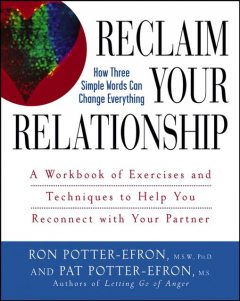 Reclaim Your Relationship, Ronald Potter-Efron, Patricia S.Potter-Efron