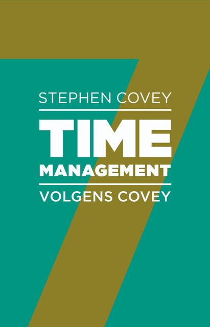 Timemanagement volgens Covey, Stephen R. Covey, Rebecca Merrill