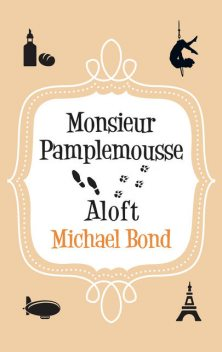 Monsieur Pamplemousse Aloft, Michael Bond