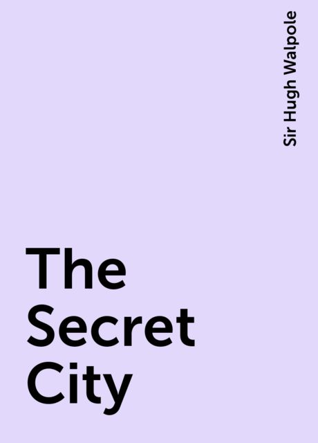 The Secret City, Sir Hugh Walpole