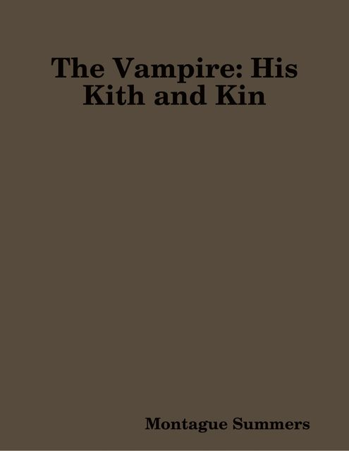 The Vampire: His Kith and Kin, Montague Summers