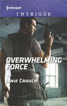 Overwhelming Force, Janie Crouch