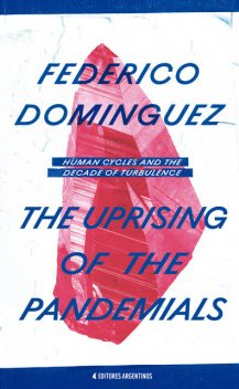 The Uprising of the Pandemials, Federico Dominguez