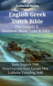English Greek Dutch Bible – The Gospels II – Matthew, Mark, Luke & John, Joern Andre Halseth