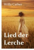 Lied der Lerche, Willa Cather