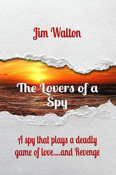 The Lovers of a Spy, Jim Walton