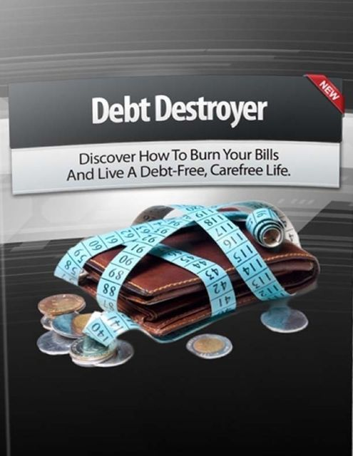 Debt Destroyer – Discover How to Burn Your Bills and Live a Debt Free, Carefree Life, Lucifer Heart
