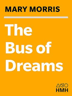 The Bus of Dreams, Mary Morris