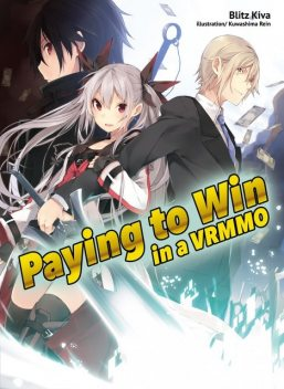 Paying to Win in a VRMMO: Volume 1, Blitz Kiva