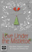 Love Under the Mistletoe, Elizabeth Coldwell, Demelza Hart, K.D. Grace, Alice Raine