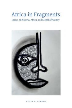 Africa in Fragments, Moses E.Ochonu