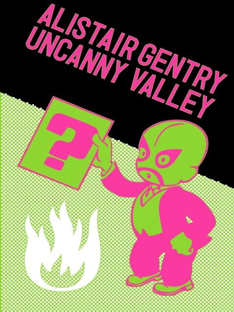 Uncanny Valley, Alistair Gentry