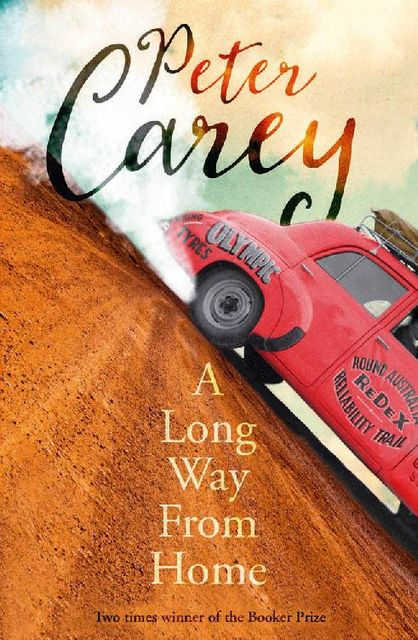 A Long Way from Home, Peter Carey