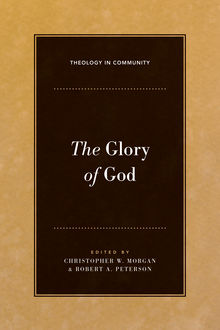The Glory of God, Robert Peterson, Christopher Morgan