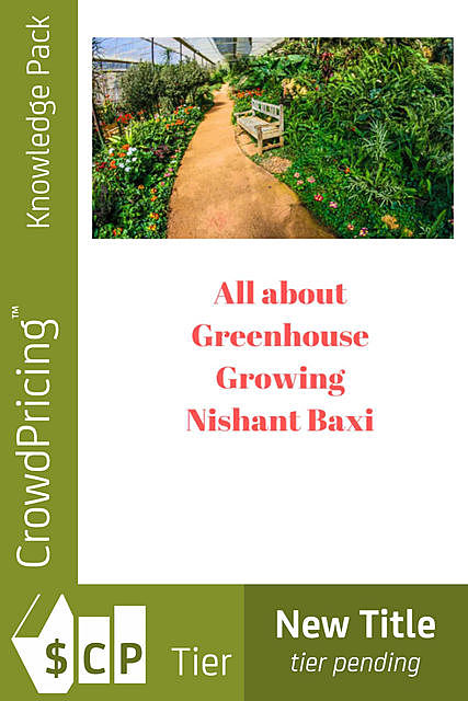 Guide to Your Own Greenhouse Growing, DeeDee Moore