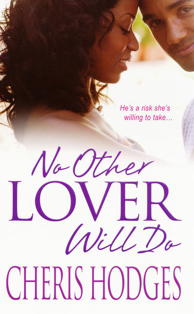 No Other Lover Will Do, Cheris Hodges
