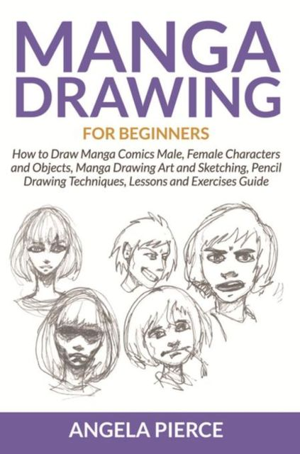 Manga Drawing For Beginners, Angela Pierce