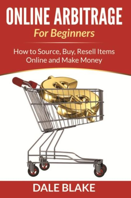Online Arbitrage For Beginners, Dale Blake
